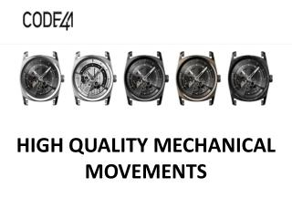 HIGH QUALITY MECHANICAL MOVEMENTS