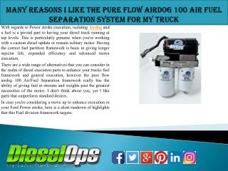 Many Reasons I Like the Pure flow Airdog 100 Air Fuel Separation System For My Truck