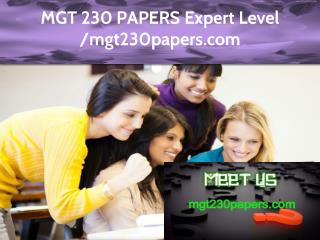 MGT 230 PAPERS Expert Level -mgt230papers.com