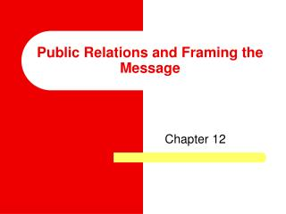 Public Relations and Framing the Message