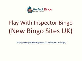 Inspector Bingo | £5 And 10 Spins No Deposit Bonus | Free Bingo Bonus