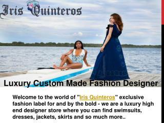 IRIS QUINTEROS   luxury custom made fashion designer
