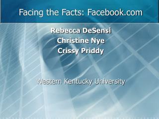 Facing the Facts: Facebook