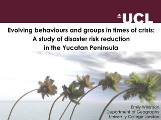 Evolving behaviours and groups in times of crisis:  A study of disaster risk reduction  in the Yucatan Peninsula