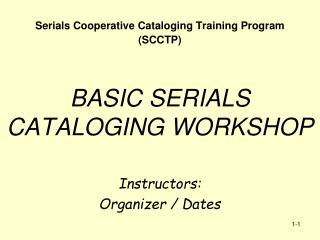 BASIC SERIALS CATALOGING WORKSHOP