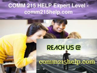 COMM 215 HELP Expert Level –comm215help.com