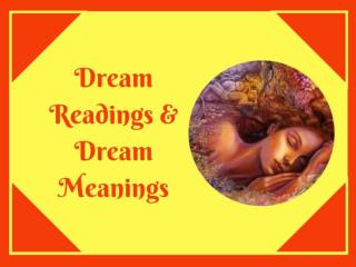 Do you Know about the Dream Readings & Dream Meanings