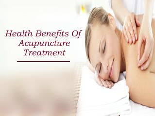 Health Benefits Of Acupuncture Treatment