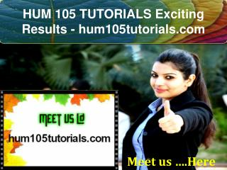 HUM 105 TUTORIALS Exciting Results - hum105tutorials.com
