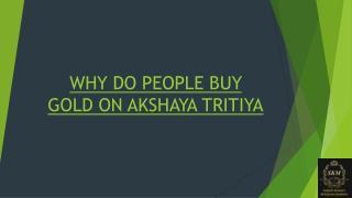 WHY DO PEOPLE BUY GOLD ON AKSHAYA TRITIYA