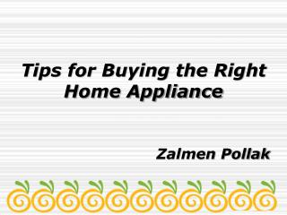 Zalmen Pollak Tips for Buying the Right Home Appliance