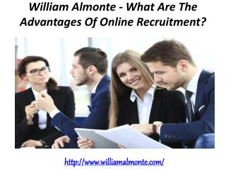 William Almonte - What Are The Advantages Of Online Recruitment?