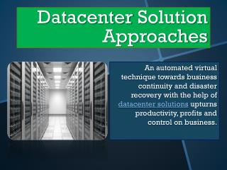 Datacenter Solution Approaches