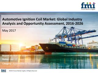 Automotive Ignition Coil Market to Grow at a CAGR of 4.5% Through 2026