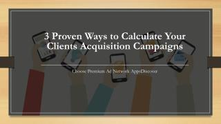 3 Proven Ways to Calculate Your Clients Acquisition Campaigns