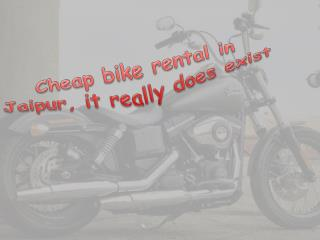 Cheap bike rental in Jaipur, it really does exist