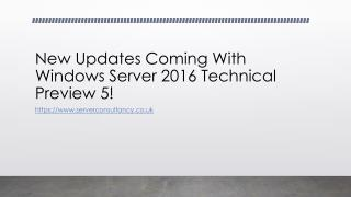 New Updates Coming With Windows Server 2016 Technical Preview 5!