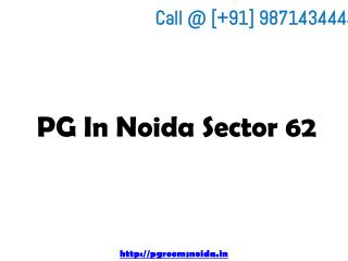 Best PG in Noida Sector 62 Call @ 9871434444