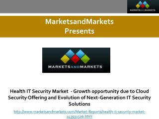Health IT Security Market  - Growth opportunity due to Cloud Security Offering and Evolution of Next-Generation IT Secur