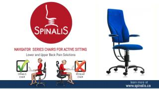 Lower and Upper Back Pain Solutions With SpinaliS Navigator Series Chairs for Active Sitting