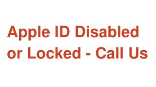 Apple ID Disabled or Locked - Call Us