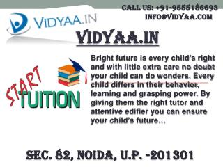 Vidyaa.in Offers Affordable Home tuitions in Noida