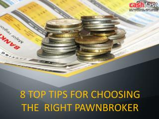 8 Top Tips For Choosing A Right Pawnbroker