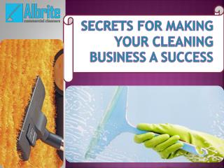 Secrets for making your cleaning business a success