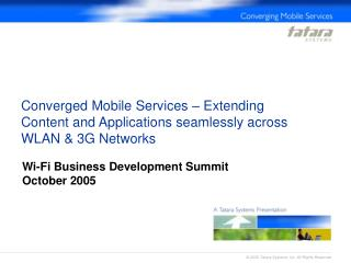 Converged Mobile Services   Extending Content and Applications seamlessly across WLAN  3G Networks