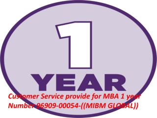 Customer Service provide for MBA 1 year Number 96909-00054-((MIBM GLOBAL))