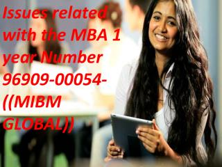 Issues related with the MBA 1 year Number 96909-00054-((MIBM GLOBAL))