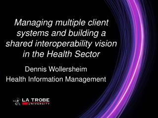 Managing multiple client systems and building a shared interoperability vision in the Health Sector