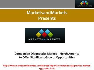 Companion Diagnostics Market estimated worth $8,730.7 Million by 2019