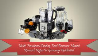 Multi-Functional Cooking Food Processor Market Research Report in Germany Residential: Aarkstore