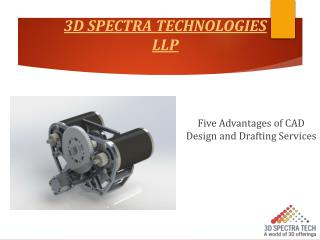 Advantages of CAD Design and Drafting Services – 3D Spectra Technologies LLP