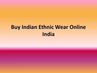 Buy Indian Ethnic Wear India