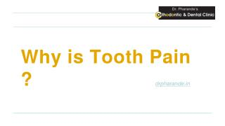 Why is Tooth Pain ?