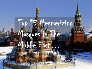 Top 15 mosques in The World You Should Visit