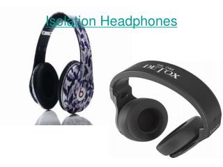 Isolation Headphone