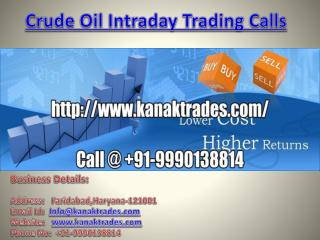 Crude Oil Intraday Trading Calls, Best Tips for Safe Trading Call @  91-9990138814
