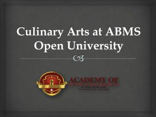 Culinary Arts at ABMS Open University