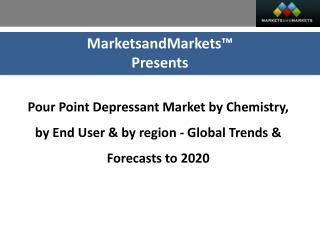 Pour Point Depressants Market worth 1.4 Billion USD by 2020