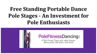 Free standing portable dance pole stages- An investment for pole dance enthusiasts