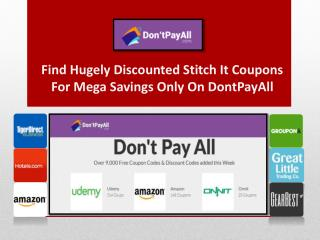 Find Hugely Discounted Stitch It Coupons For Mega Savings Only On DontPayAll
