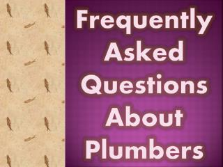 Frequently Asked Questions About Plumbers