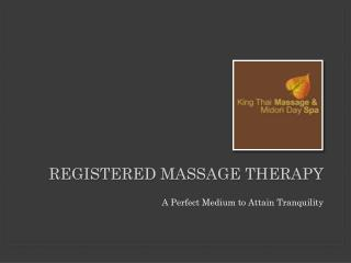 Registered massage therapy: A Perfect Medium to Attain Tranquility
