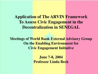 Application of The ARVIN Framework  To Assess Civic Engagement in the Decentralization in SENEGAL   Meetings of World Ba