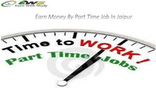 Earn Money By Part Time Job In Jaipur