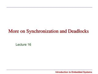 More on Synchronization and Deadlocks