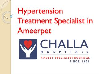 Top High Blood Pressure Treatment Specialist in Ameerpet
